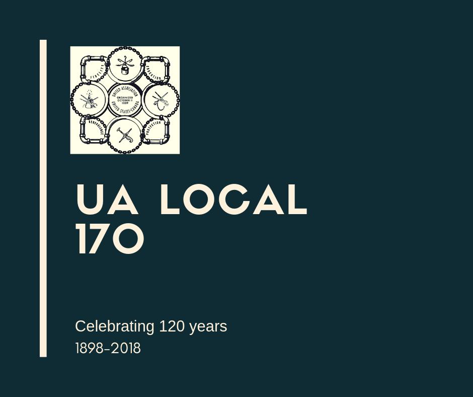 Happy 120th UA Local 170!