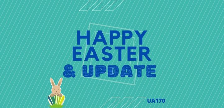 Happy Easter & Update – April 10 2020