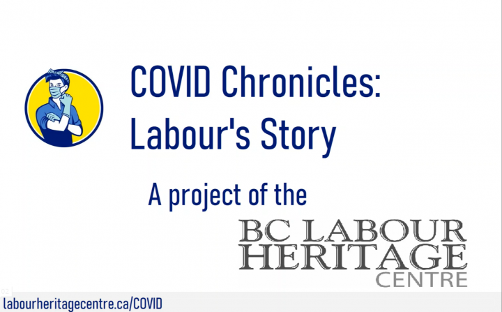 BC Labour Heritage Centre               COVID Chronicles BC Labour's Story